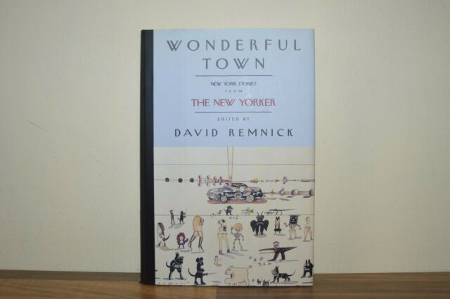 Wonderful Town: New York Stories by David Remnick H/B 2000 First Edition (D)