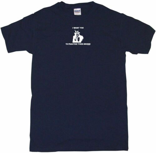 USA Sam I Want You To Practice Your Drums Kids Tee Shirt Pick Size /& Color 2T XL