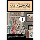 The Art of Comics: A Philosophical Approach by Aaron Meskin, Roy T. Cook (Paperback, 2014)