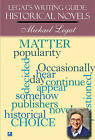 Legat's Writing Guide: Historical Novels by Michael Legat (Paperback, 2011)