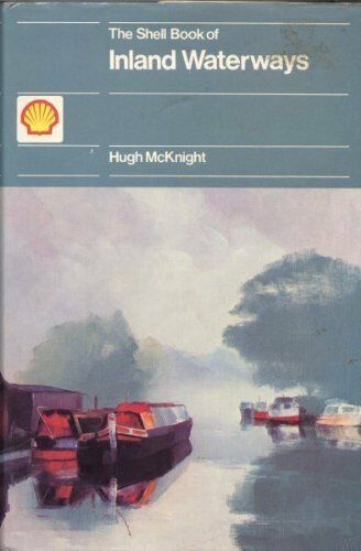 Shell Book of Inland Waterways By Hugh McKnight