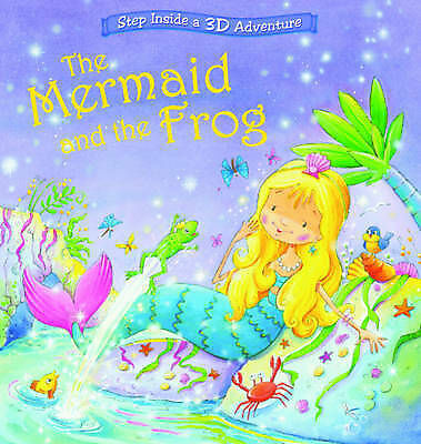 The Mermaid and the Frog: Step Inside a Pop-Up 3D Adventure (Magical Pop-ups), I