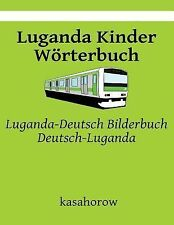 Luganda Kasahorow Ser.: Luganda Kinder Wörterbuch : Luganda-Deutsch...