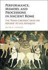 Performance, Memory, and Processions in Ancient Rome: The Pompa Circensis from the Late Republic to Late Antiquity by Jacob A. Latham (Hardback, 2016)