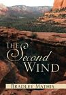 The Second Wind by Bradley Mathis (Hardback, 2014)