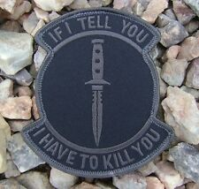 IF I TELL YOU I HAVE TO KILL U DARK BLACK OPS SWAT VELCRO® BRAND FASTENER  PATCH