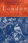 London: The Wicked City by Fergus Linnane (Paperback, 2007)