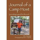 Journal of a Camp Host Journaling Is Good for The Soul... 9781478725756 Hansen