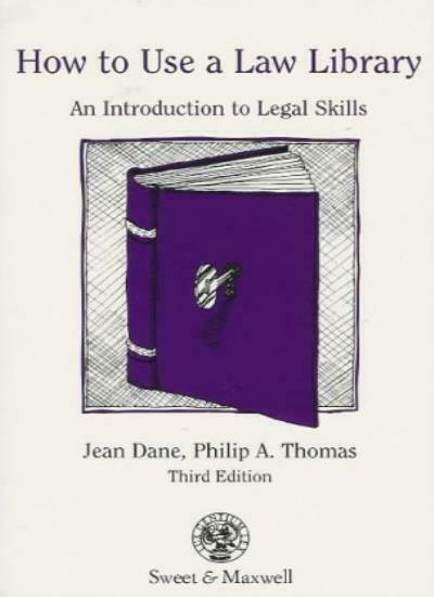 Dane & Thomas: How to Use a Law Library : An Introduction to Research Skills By