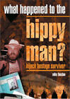 What Happened to the Hippy Man?: Hijack Hostage Survivor by Michael J. Thexton (Hardback, 2006)