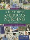 A History of American Nursing by Deborah M. Judd, Kathleen Sitzman (Paperback, 2013)
