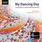 My Dancing Day: Choral Music by Richard Rodney Bennett (CD, Jul-2012, Signum Classics)