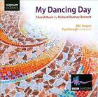 My Dancing Day: Choral Music by Richard Rodney Bennett (CD, Jul-2012, Signum Classics)