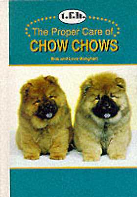 The Proper Care of Chow Chows Vol. 17 by Love Banghart and Bob Banghart (1996,