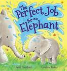 The Perfect Job for an Elephant by Jodie Parachini (Hardback, 2015)