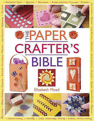 """""""AS NEW"""" The Papercrafter's Bible, Moad, Elizabeth, Book"""