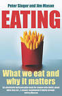 Eating by Peter Singer, Jim Mason (Paperback, 2006)