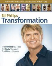 Transformation : The Mindset You Need - The Body You Want - The Life You Deserve by Bill Phillips (2010, Hardcover)