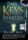 Daily Keys to Success by Randy Kay (Hardback, 2013)