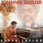 Super Taylor by Johnnie Taylor (CD, Oct-1993, Stax)