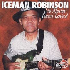Iceman Robinson - I've Never Been Loved [New CD]