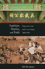 Tradition, Treaties, and Trade: Qing Imperialism and Choson Korea, 1850-1910 by Kirk W. Larsen (Paperback, 2011)