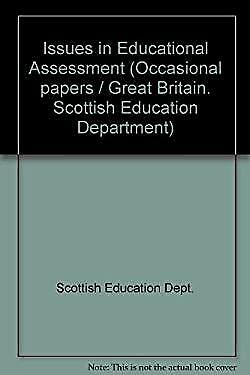 Issues in Educational Assessment by Scottish Education Dept.