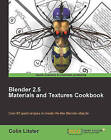 Blender 2.5 Materials and Textures Cookbook by Colin Litster (Paperback, 2011)