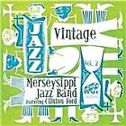 Merseysippi Jazz Band - Vintage , Vol. 2 (2011)