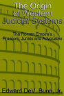 The Origin of Western Judicial Systems: The Roman Empire's Praetors, Jurists and Advocates by Edward Bunn (Paperback / softback, 2004)
