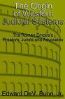 The Origin of Western Judicial Systems: The Roman Empire's Praetors, Jurists and Advocates by Edward Bunn (Paperback / softback, 2004)