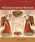 The Pennsylvania German Broadside: A History and Guide by Don Yoder (Hardback, 2005)