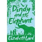 Dindy and the Elephant by Elizabeth Laird (Hardback, 2015)