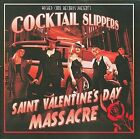 Saint Valentine's Day Massacre [Digipak] by Cocktail Slippers (CD, May-2009, Wicked Cool)