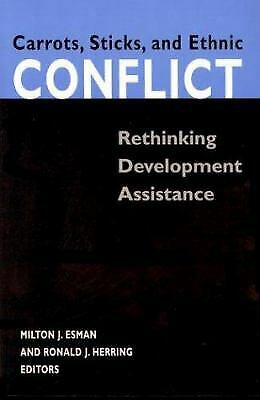 Carrots, Sticks, and Ethnic Conflict : Rethinking Development Assistan-ExLibrary