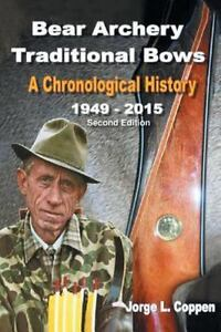 Bear-Archery-Traditional-Bows-A-Chronological-History-Paperback-or-Softback