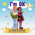 I'm Ok by Paula Groothuis (Paperback / softback, 2008)