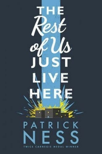 1 of 1 - The Rest of Us Just Live Here by Patrick Ness (Hardback, 2015)