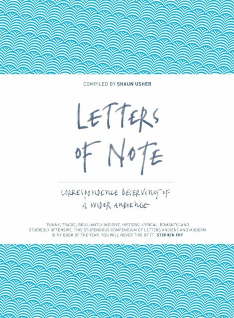 Letters of Note: Correspondence Deserving of a Wider Audience by Canongate...