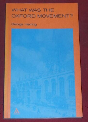 1 of 1 - WHAT WAS THE OXFORD MOVEMENT? ~ George Herring