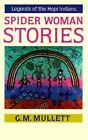 Spider Woman Stories: Legends of the Hopi Indians by G. M. Mullett (Paperback, 1979)