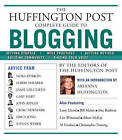 The  Huffington Post  Complete Guide to Blogging by The Editors of Huffington Post (Paperback, 2009)