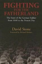 Fighting for the Fatherland: The German Soldier from 1648 to the Present Day
