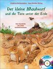 Der kleine Maulwurf und die Tiere unter der Erde von Friederun Reichenstetter (2012, Gebundene Ausgabe)