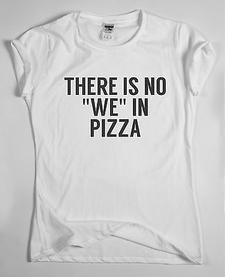 There is no WE in pizza  funny awesome  food t shirt tee for men women