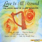 Love Is All Around: Celtic Harp of Claire Hamilton by Claire Hamilton (CD, Dec-1996, Delta Distribution)