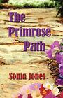 The Primrose Path by Sonia Harrison Jones (Paperback / softback, 2008)