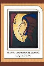 El Libro Que Nunca Se Escribi by Myrna Castaneda Vides (2012, Paperback)