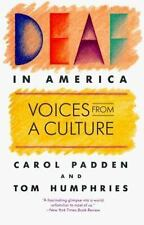 Deaf in America : Voices from a Culture by Carol Padden and Tom Humphries (1990, Paperback)