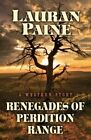Renegades of Perdition Range: A Western Story by Lauran Paine (Hardback, 2015)